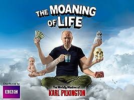 The Moaning of Life, Season 1