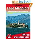 Lago Maggiore. Rother Wanderführer. Die schönsten Tal- und Höhenwanderungen: Die schönsten Berg- und Talwanderungen...
