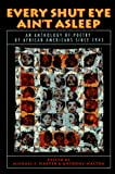 Every Shut Eye Aint Asleep: An Anthology of Poetry by African Americans Since 1945