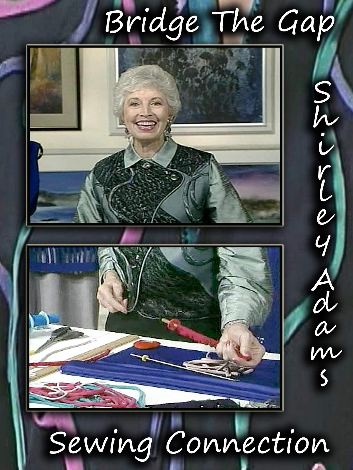 Bridge The Gap with Shirley Adams Sewing Connection