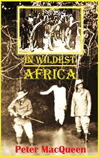 In wildest Africa: the record of hunting and exploration trip through Uganda, Victoria Nyanza, the Kilimanjaro region and British East Africa ...