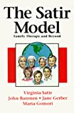 Satir Model: Family Therapy and Beyond by Virginia Satir, John Banmen, Jane Gerber, Maria Gomori