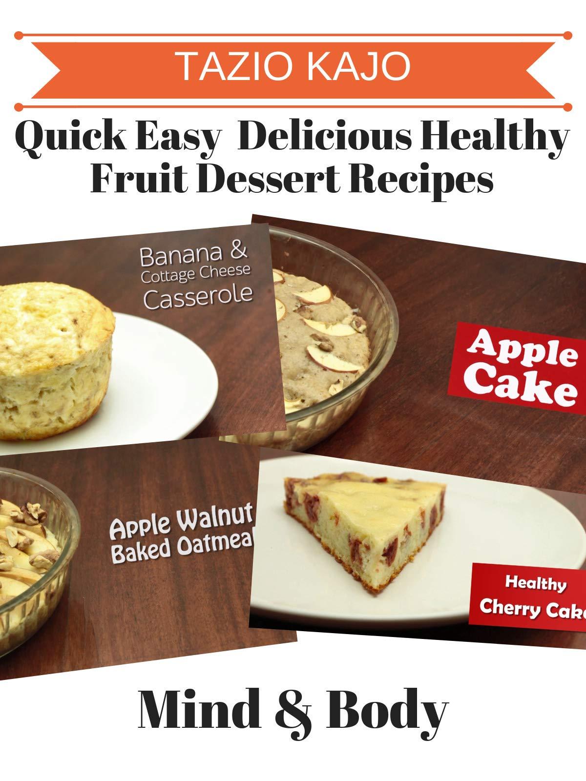 Quick Easy & Delicious Healthy Fruit Dessert Recipes