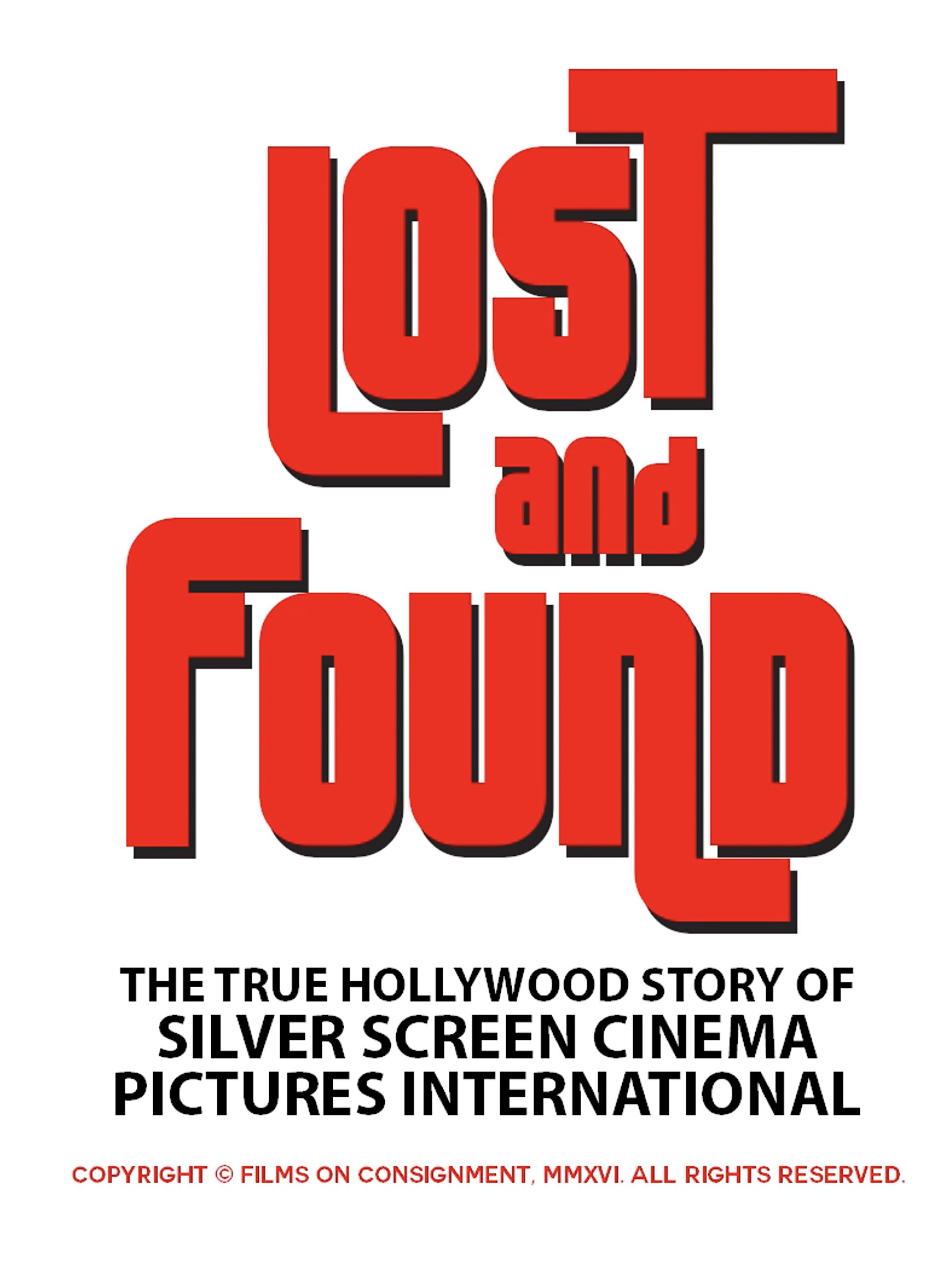 Lost & Found: The True Hollywood Story of Silver Screen Cinema Pictures International