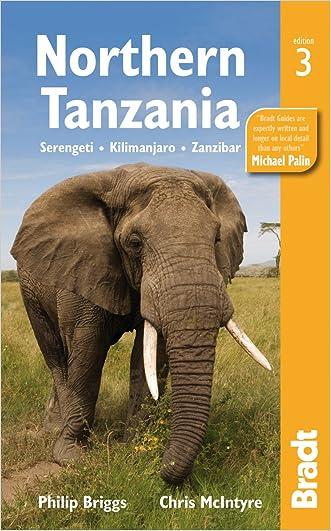 Northern Tanzania: Serengeti, Kilimanjaro, Zanzibar (Bradt Travel Guides (Regional Guides)) written by Philip Briggs