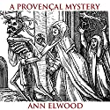 A Provençal Mystery Audiobook by Ann Elwood Narrated by Caroline Miller