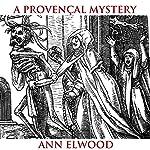 A Provençal Mystery | Ann Elwood