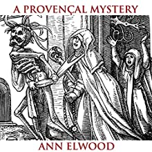 A Provençal Mystery (       UNABRIDGED) by Ann Elwood Narrated by Caroline Miller