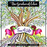 The Garden of Eden - Create. Meditate. Restore. Inspirational Adult Coloring Book