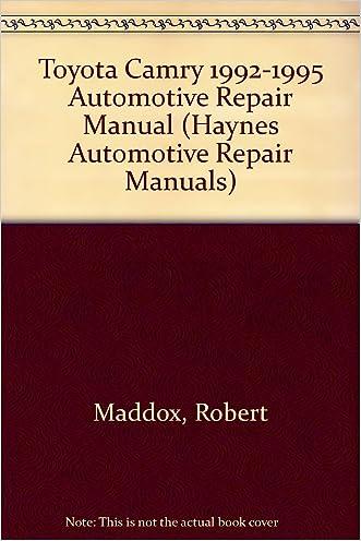 Toyota Camry Automotive Repair Manual: All Toyota Camry Models 1992 Through 1995 (Haynes Automobile Repair Manual)