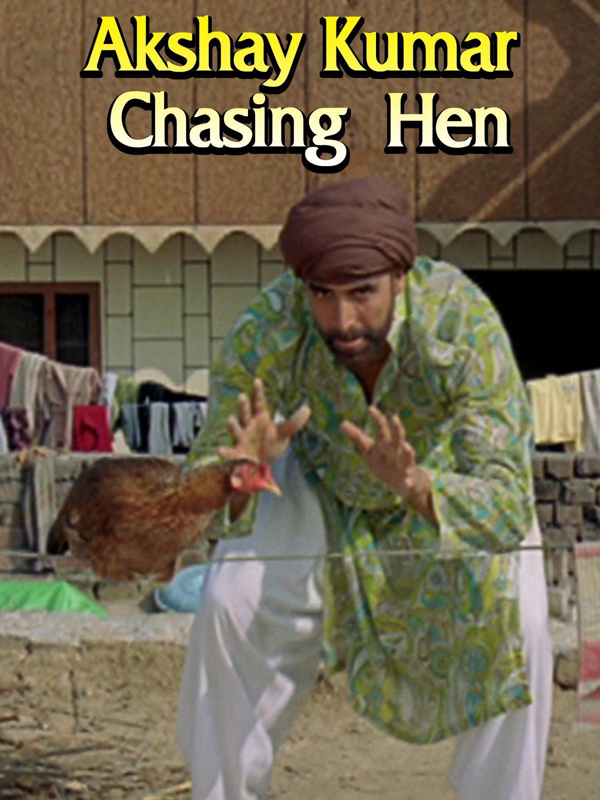 Clip: Akshay Kumar chasing Hen