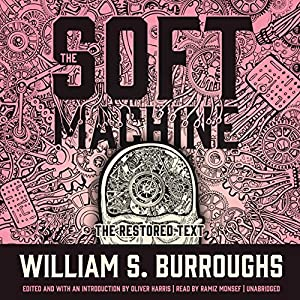 The Soft Machine: The Restored Text Audiobook