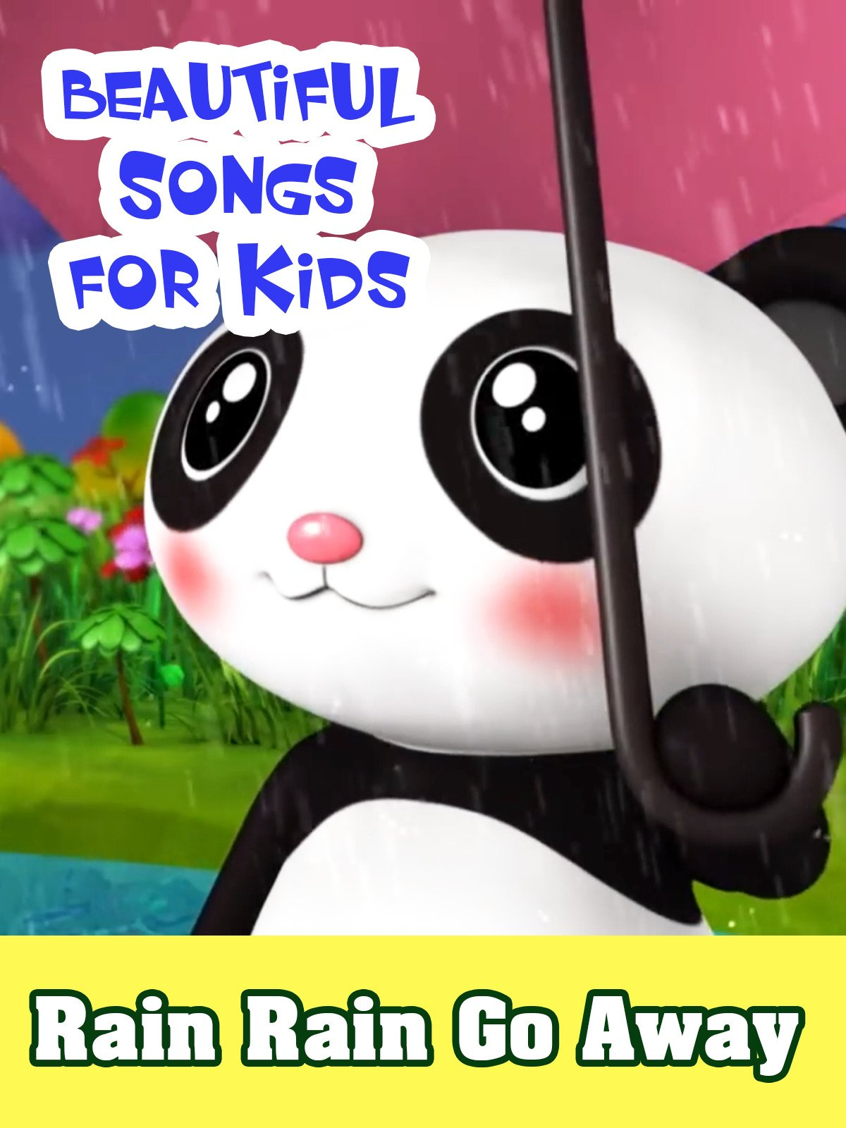 Beautiful Songs For Kids: Rain Rain Go Away