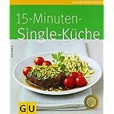 """15-Minuten-Singlek�che (GU K�chenratgeber Relaunch 2006)von """"Ira K�nig"""""""