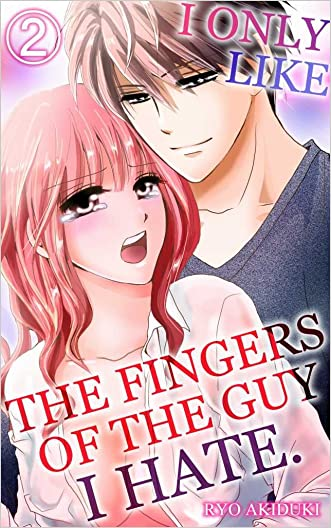 I only like the fingers of the guy I hate Vol.2 (TL Manga)