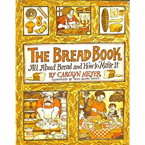 The Bread Book: All About Bread and How to Make It (Voyager Book ; Avb 106)