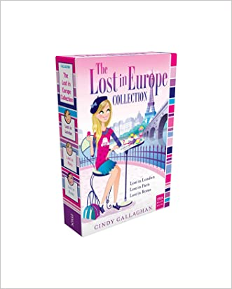 The Lost in Europe Collection: Lost in London; Lost in Paris; Lost in Rome (mix) written by Cindy Callaghan