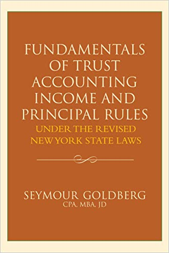 Fundamentals of Trust Accounting Income and Principal Rules