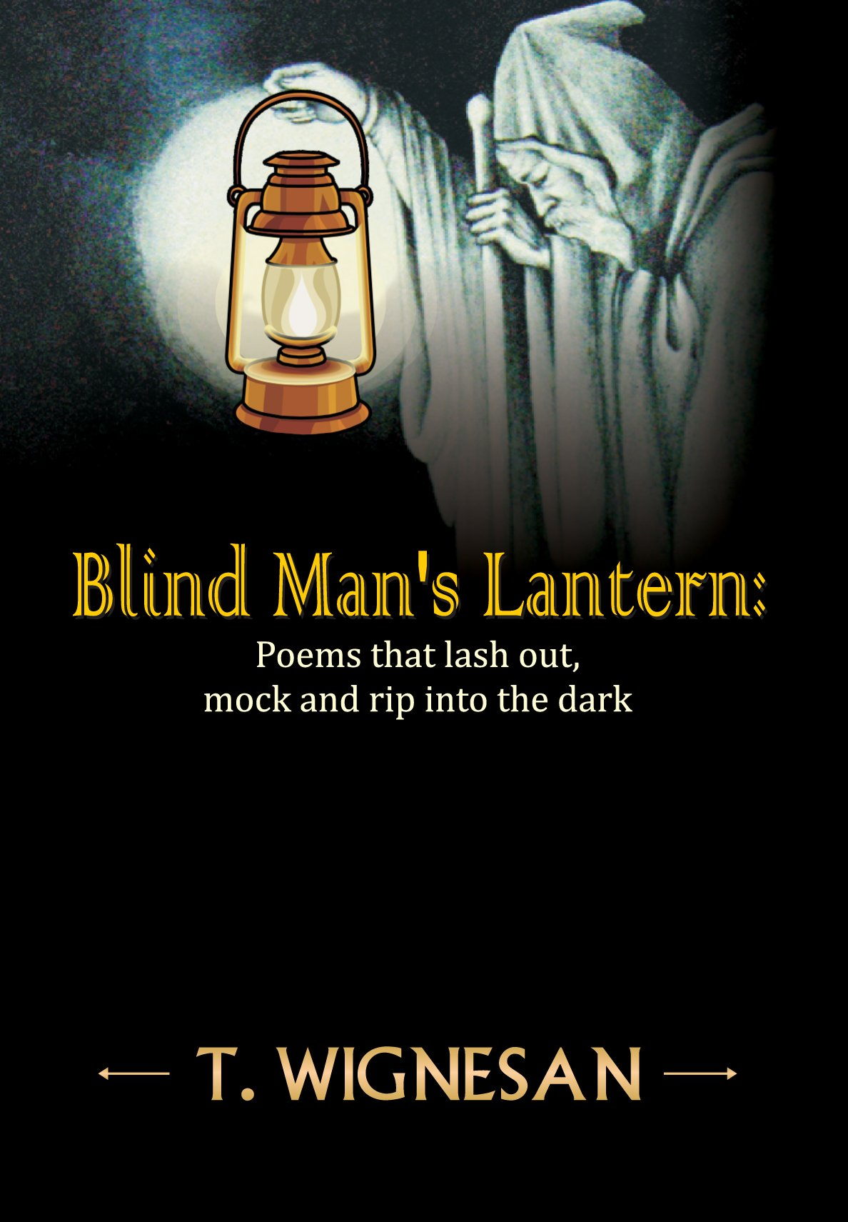 Blind Man's Lantern: T. Wignesan