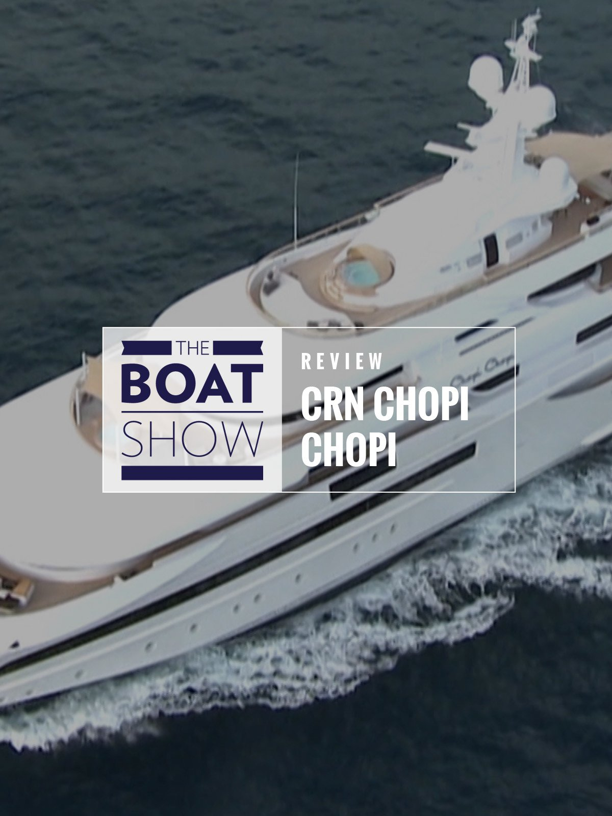 "Review: 80m Superyacht CRN""Chopi Chopi"" - The Boat Show on Amazon Prime Instant Video UK"