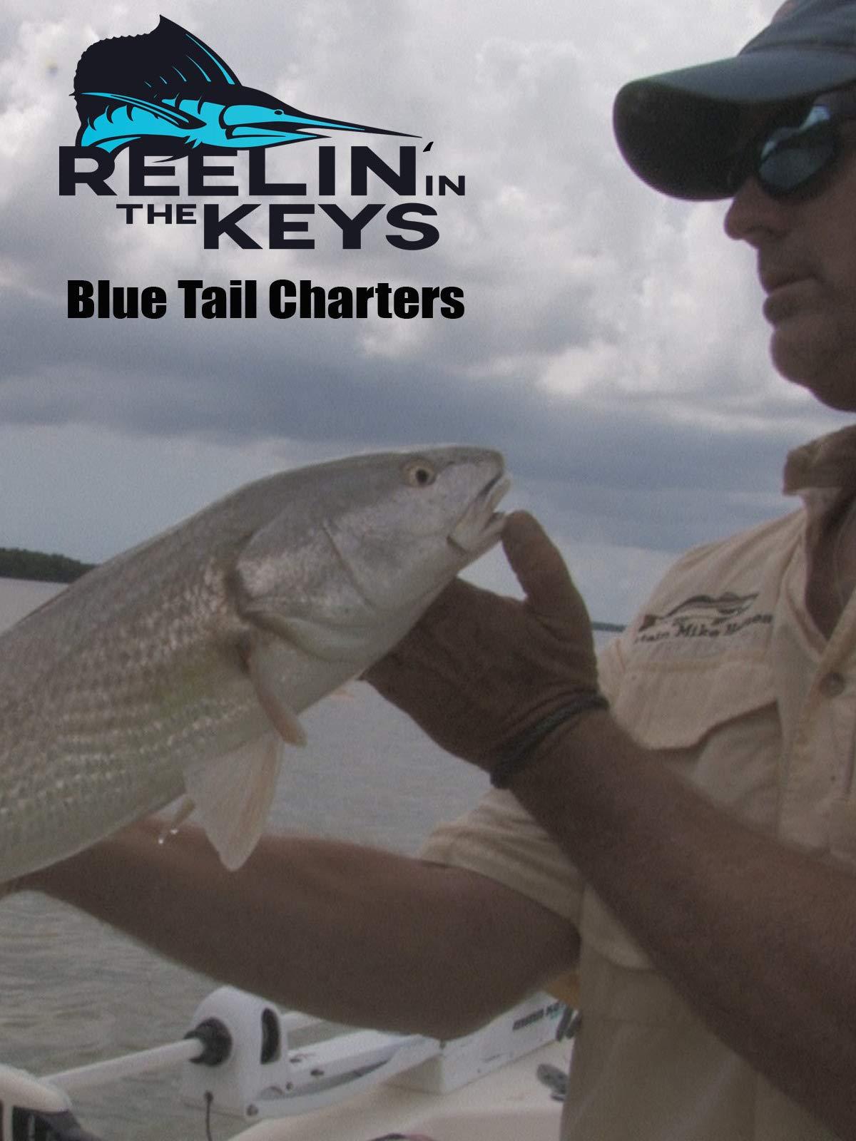 Reelin' In The Keys- Blue Tail Charters