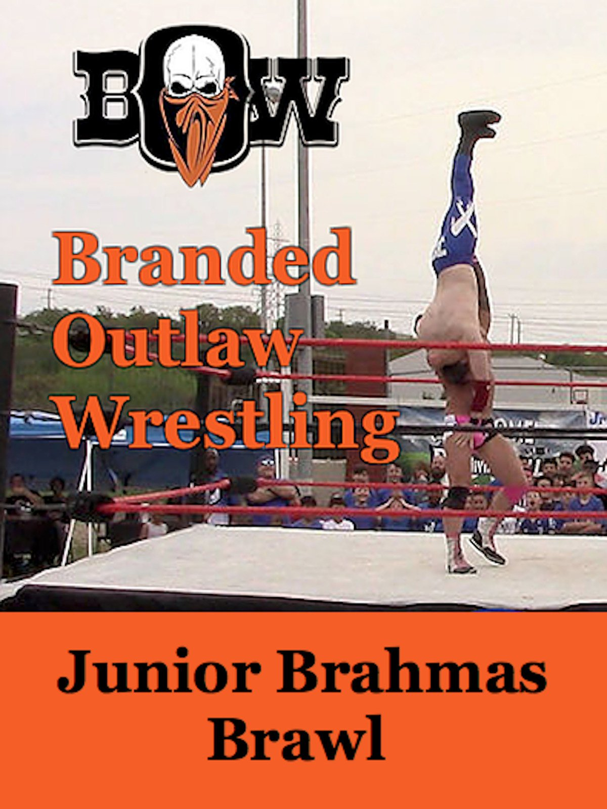 Branded Outlaw Wrestling: Junior Brahmas Brawl