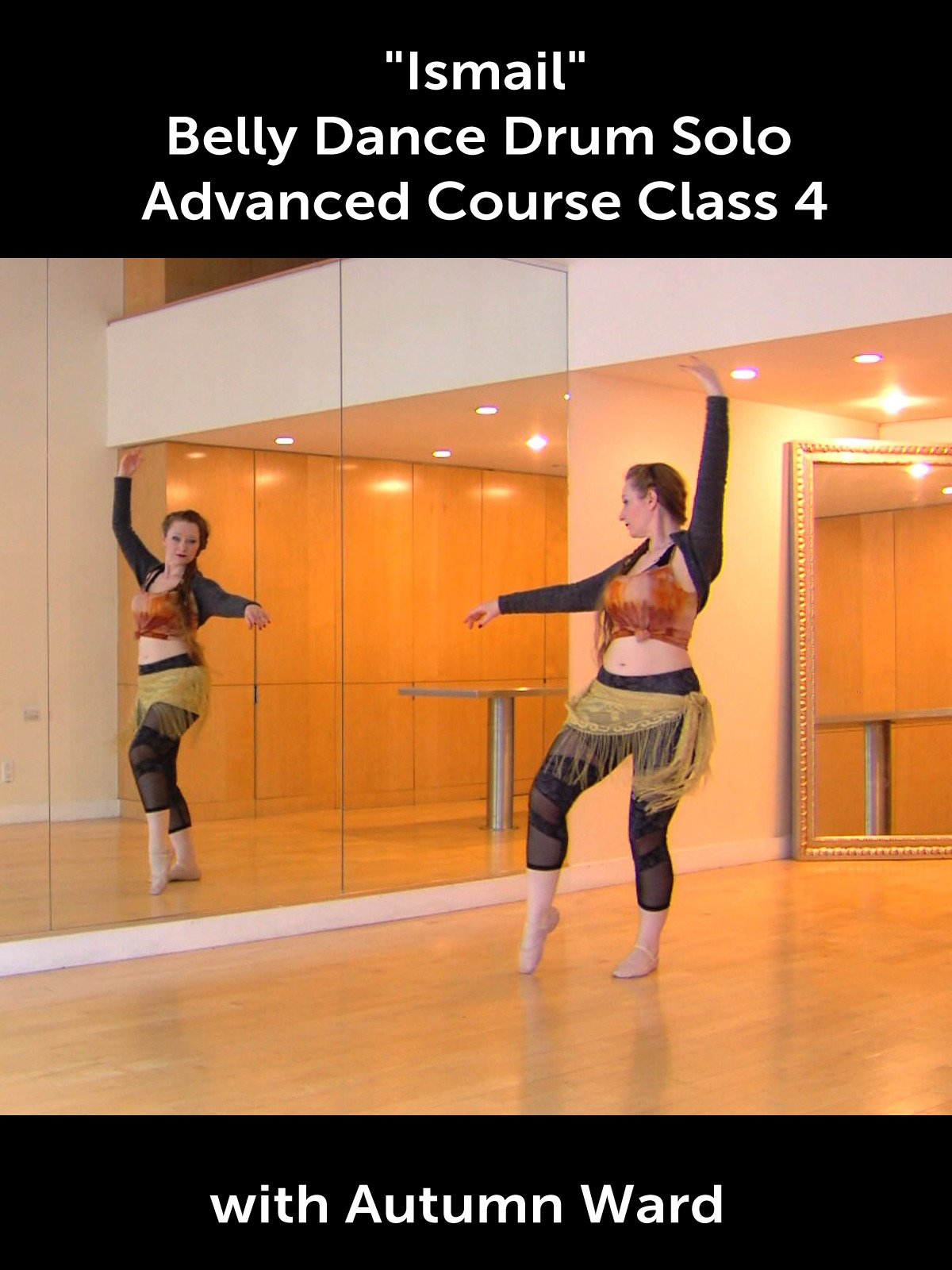 """Ismail"" Belly Dance Drum Solo Advanced Course Class 4 with Autumn Ward"