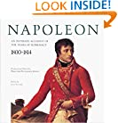 Napoleon: An Intimate Account of the Years of Supremacy 1800-1814