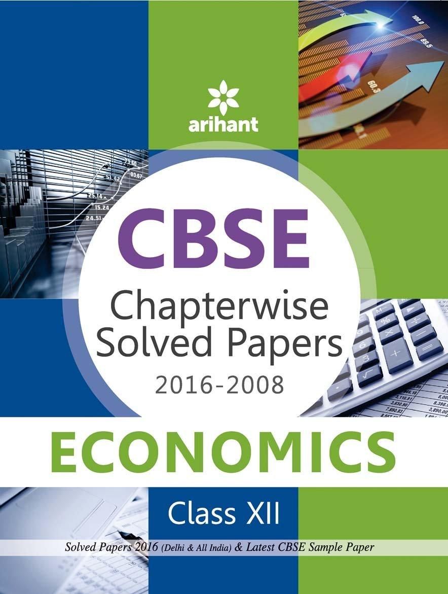 cbse chapterwise solved papers economics class th cbse chapterwise solved papers 2016 2008 economics class 12th in shruti manglik arnav chakraborty books