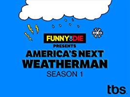 Funny or Die Presents: America's Next Weatherman Season 1