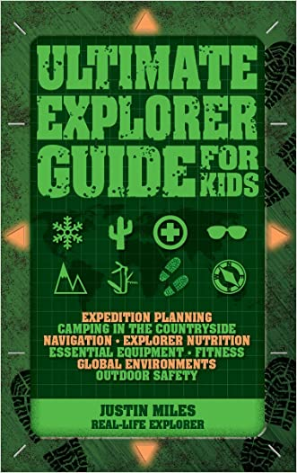 Ultimate Explorer Guide for Kids written by Justin Miles