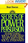 Secrets of Power Persuasion: Everythi...