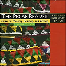 the prose reader essays for thinking reading and writing Prose reader, the: essays for thinking, reading and writing, 8th edition this title is currently unavailable on mypearsonstore we recommend.