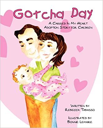 Gotcha Day: A Carried In My Heart Adoption Story for Children
