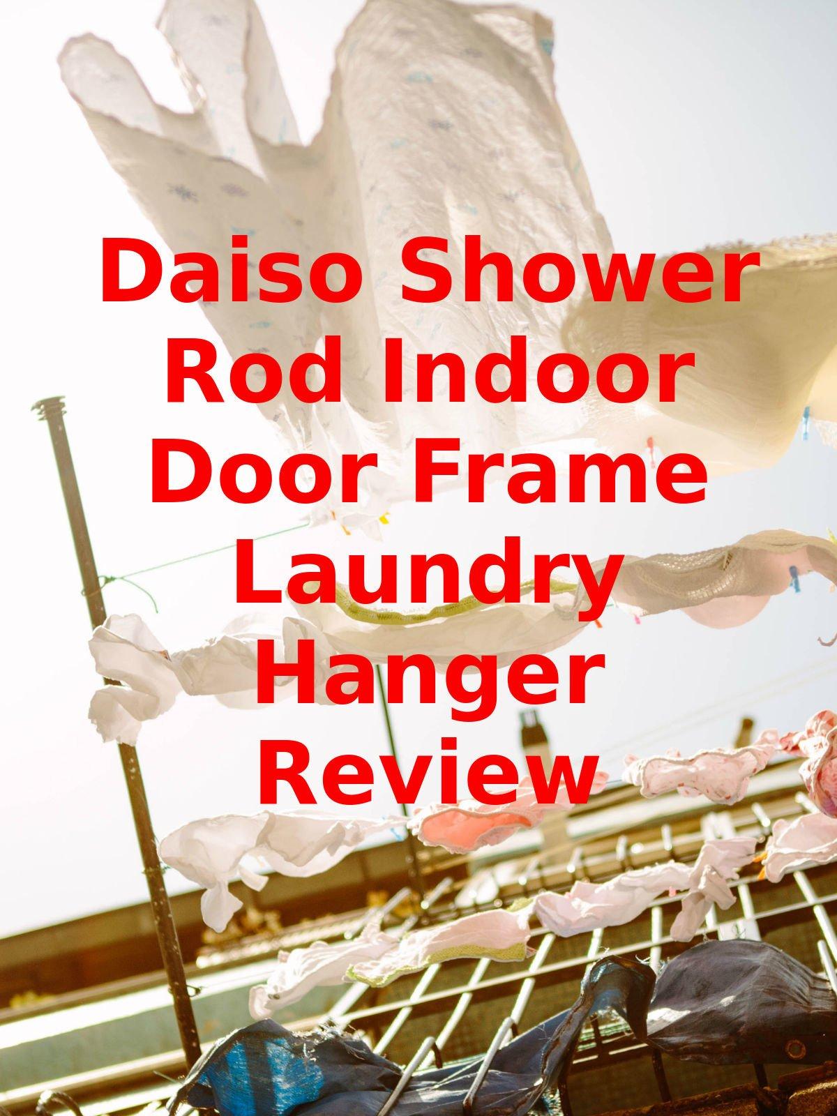 Review: Daiso Shower Rod Indoor Door Frame Laundry Hanger Review