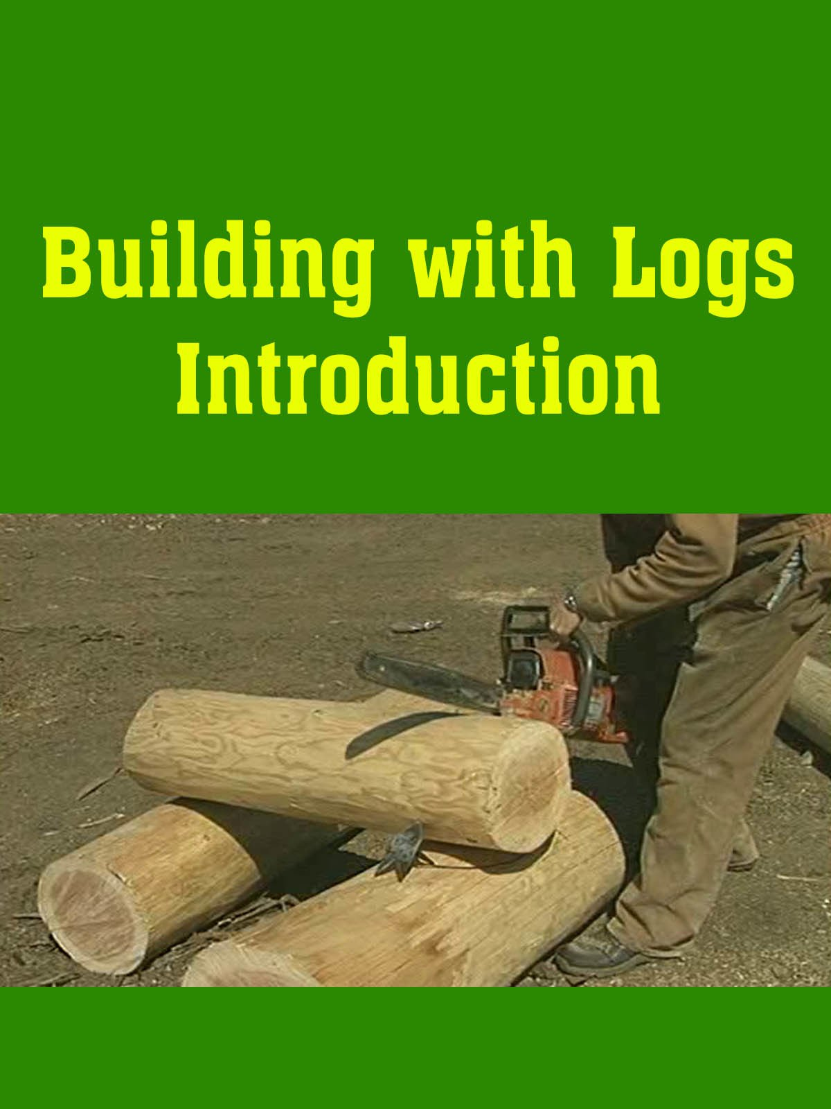 Building with Logs Introduction