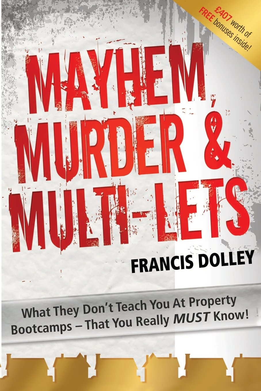 Mayhem, Murder & Multi-Lets by Francis Dolley