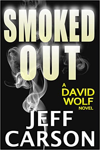 Smoked Out: A David Wolf Thriller (David Wolf Mystery Thriller Series Book 6) written by Jeff Carson