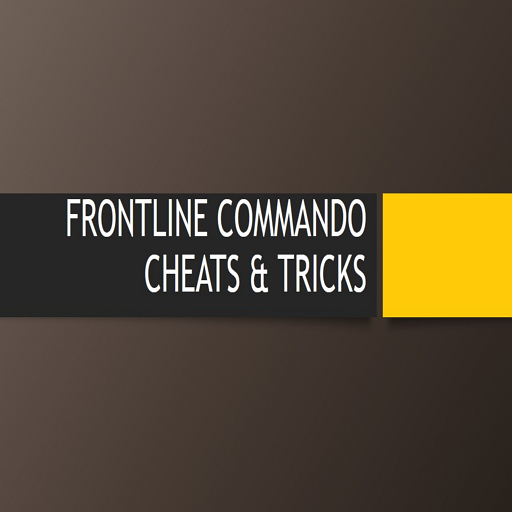 Cheats & Tricks For Frontline Commando