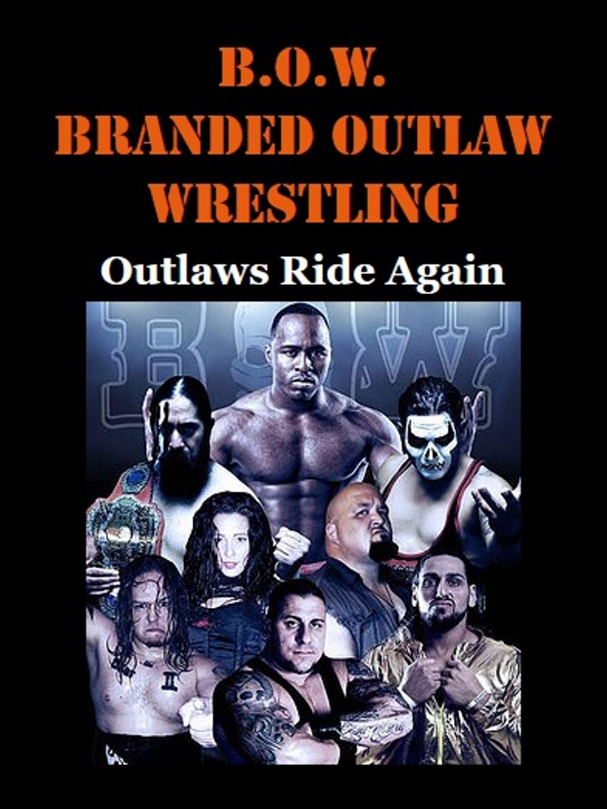 B.O.W.: Branded Outlaw Wrestling on Amazon Prime Instant Video UK