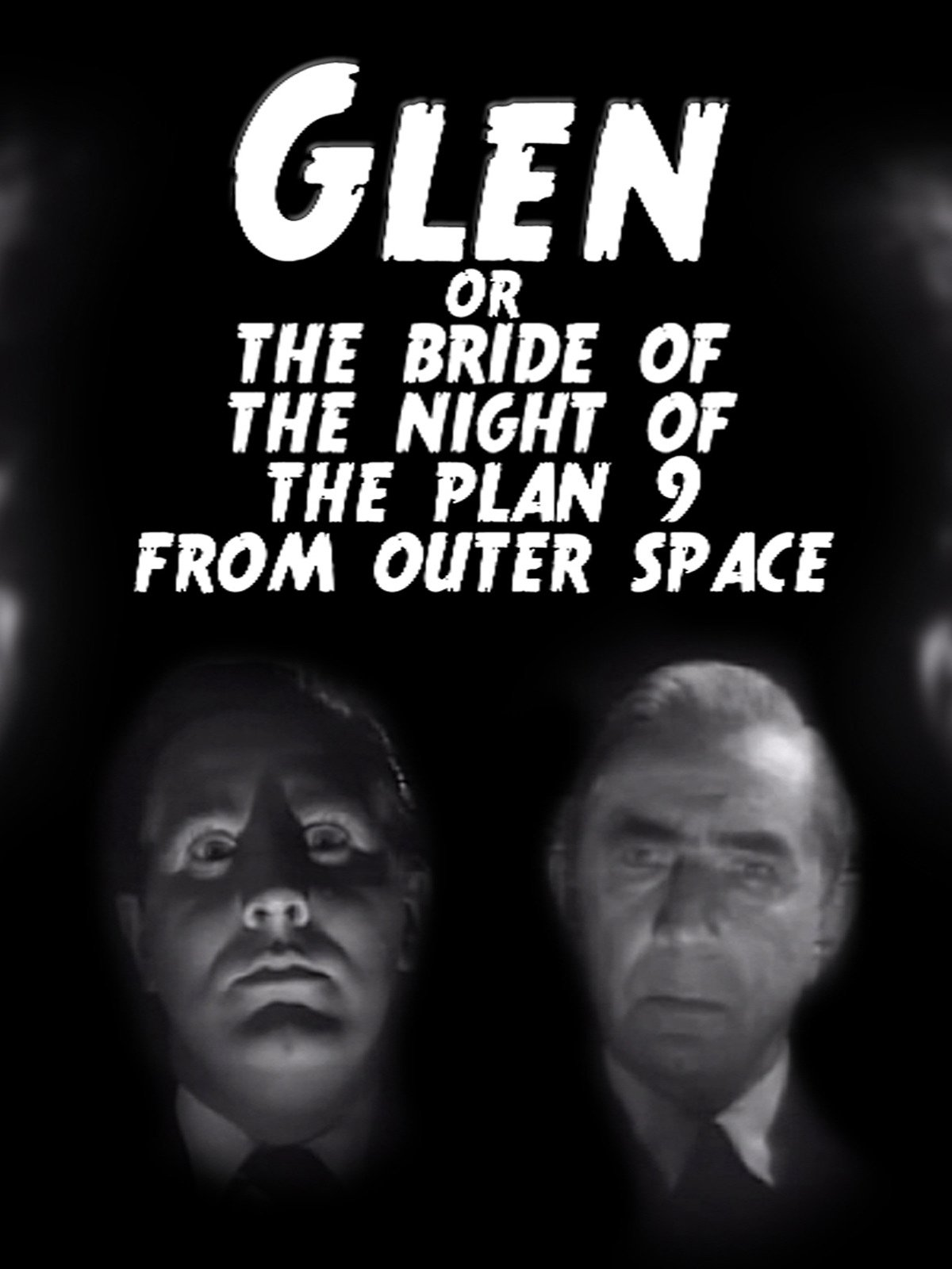 Glen or the Bride of the Night of the Plan 9 From Outer Space on Amazon Prime Video UK