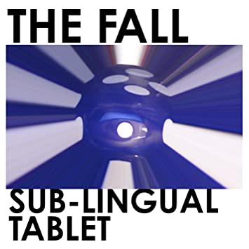 The Fall � Sub-Lingual Tablet
