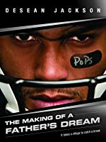 DeSean Jackson: The Making of a Father's Dream [HD]