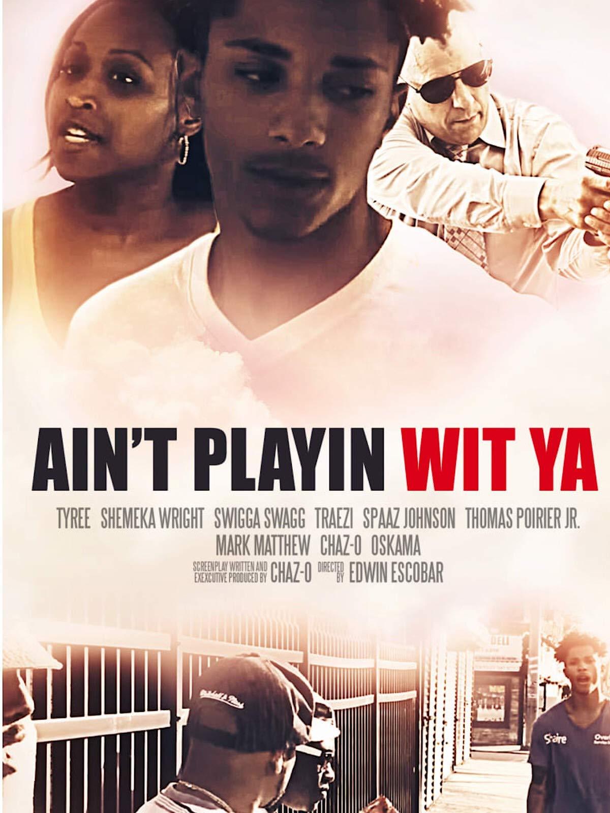 Ain't Playin Wit Ya