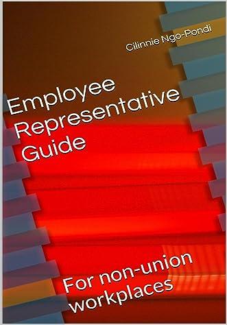 Employee Representative Guide: For non-union workplaces (Employee Rescue Guide Book 9)
