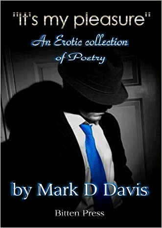 """""""It's my Pleasure"""": A Erotic collection of Poetry"""