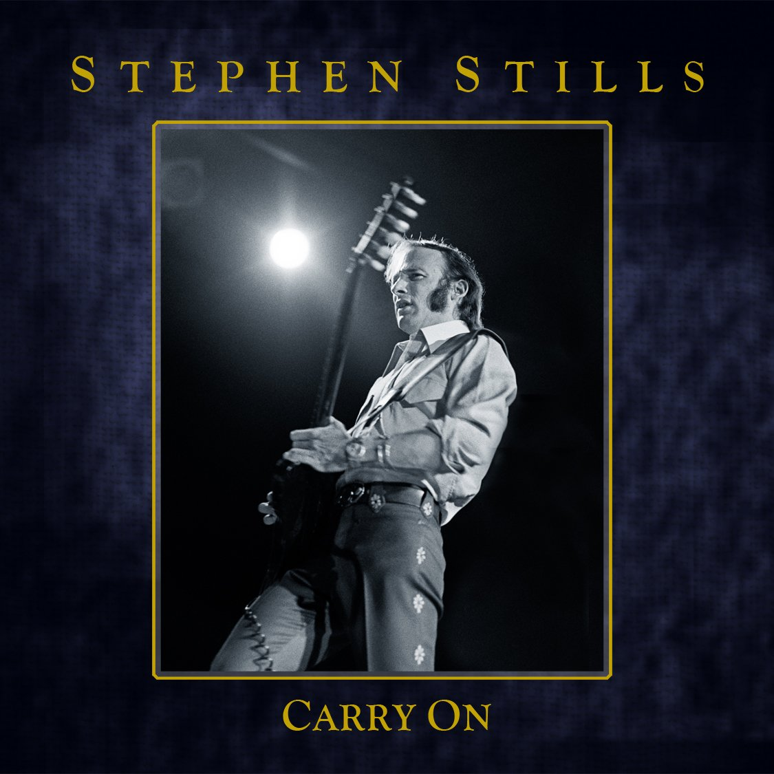 "Stephen Stills ""Carry On"""