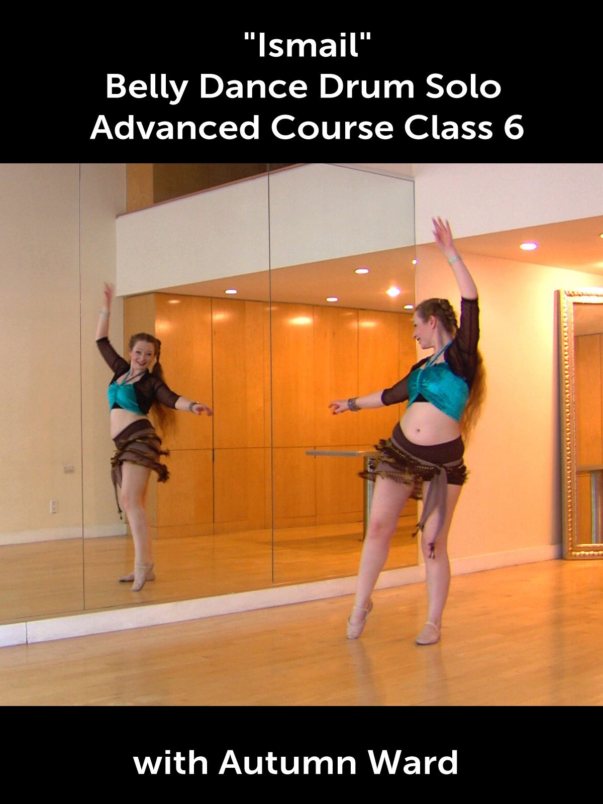 """Ismail"" Belly Dance Drum Solo Advanced Course Class 6 with Autumn Ward"