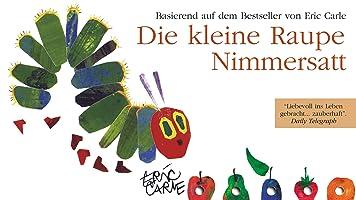 Die kleine Raupe Nimmersatt und vier weitere lustige Abenteuer