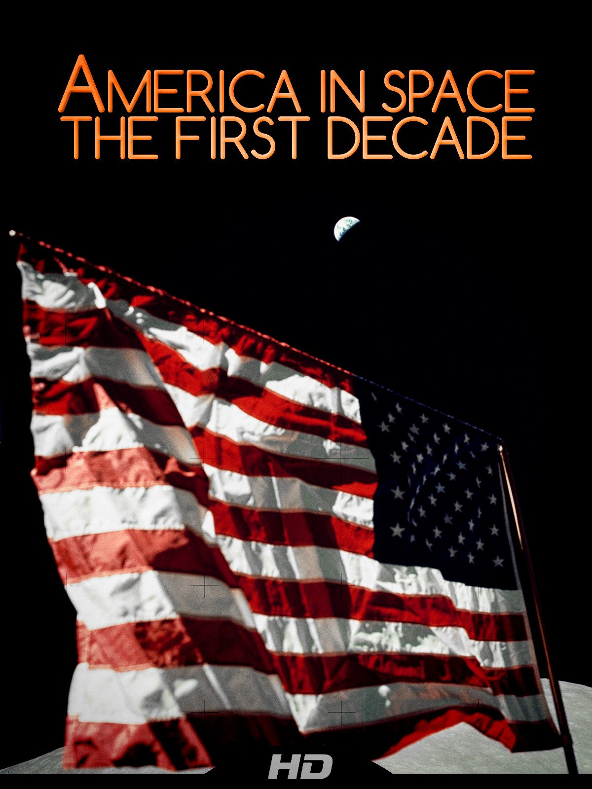 America In Space: The First Decade